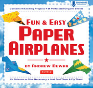 Fun & Easy Paper Airplanes: [Full-Color Book & 84 Perforated Pages]