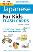 Tuttle More Japanese for Kids Flash Cards Kit: [Includes 64 Flash Cards, Downloadable Audio, Wall Chart & Learning Guide]