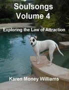 Soulsongs, Volume 4: Exploring the Law of Attraction