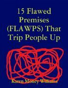 15 Flawed Premises (FLAWPS) That Trip People Up