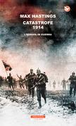 Catastrofe 1914. L'Europa in guerra