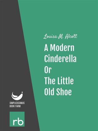Shoes and Stockings - A Modern Cinderella Or, The Little Old Shoe (Audio-eBook)