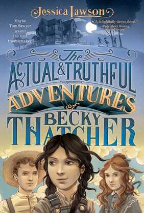 The Actual & Truthful Adventures of Becky Thatcher