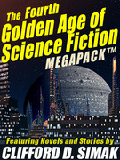The Fourth Golden Age of Science Fiction MEGAPACK ®: Clifford D. Simak