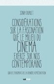 Considérations sur la fascination que le milieu du cinéma exerce sur nos contemporains