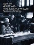 Years with Frank Lloyd Wright: Apprentice to Genius