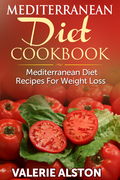 Mediterranean Diet Cookbook: Mediterranean Diet Recipes For Weight Loss