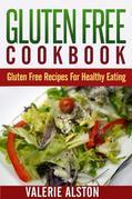 Gluten Free Cookbook: Gluten Free Recipes For Healthy Eating
