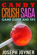 Candy Crush Saga Game Guide and Tips