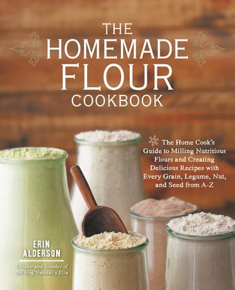 The Homemade Flour Cookbook