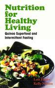 Nutrition for Healthy Living: Quinoa Superfood and Intermittent Fasting