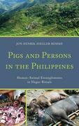 Pigs and Persons in the Philippines: Human-Animal Entanglements in Ifugao Rituals