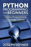 Python Programming For Beginners: Python Programming Language Tutorial