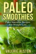 Paleo Smoothies: Paleo Smoothie Recipes For Weight Loss