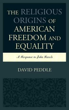 The Religious Origins of American Freedom and Equality: A Response to John Rawls