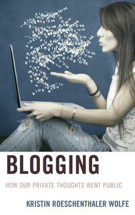 Blogging: How Our Private Thoughts Went Public