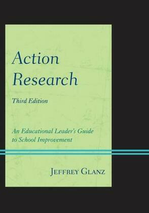 Action Research: An Educational Leader's Guide to School Improvement
