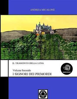 Il Tramonto Della Luna - Volume 2 - I Signori Dei Primordi
