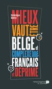 Mieux vaut être belge et complexé que français et déprimé