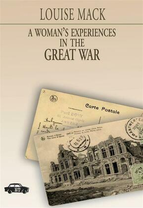 A Woman's Experiences in the Great War