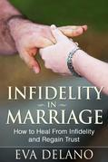 Infidelity in Marriage: How to Heal From Infidelity and Regain Trust