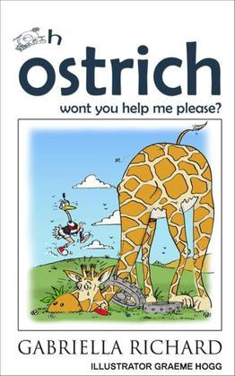 Oh ostrich won't you help me please?: Whimsical Rhyming Children Books