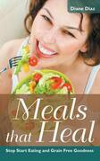 Meals that Heal: Stop Start Eating and Grain Free Goodness