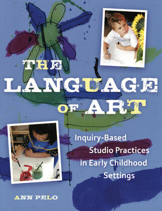 The Language of Art: Reggio-Inspired Studio Practices in Early Childhood Settings