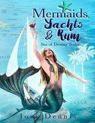 Mermaids, Yachts & Rum: Sea of Destiny Series