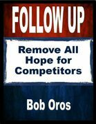Follow Up: Remove All Hope for Competitors