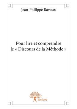 Pour lire et comprendre le « Discours de la Méthode »