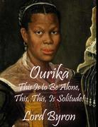 Ourika : This Is to Be Alone, This, This, Is Solitude!