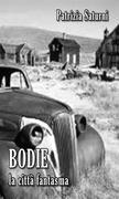 Bodie: La città Fantasma