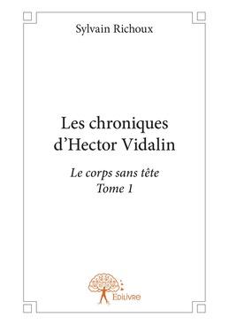 Les chroniques d'Hector Vidalin - Tome 1