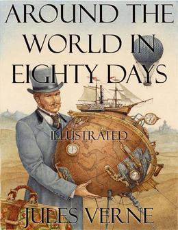 Around the World in Eighty Days : Illustrated