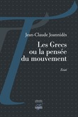 Les Grecs ou la pensée du mouvement