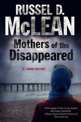 Mothers of the Disappeared: A J. McNee mystery set in Scotland