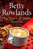 Scent of Death, The: A Sukey Reyholds British police procedural