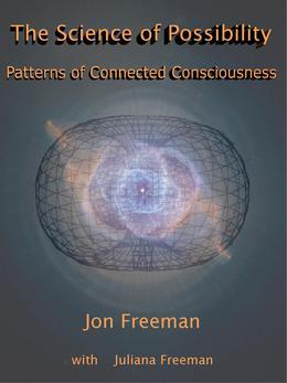 The Science of Possibility: Patterns of Connected Consciousness