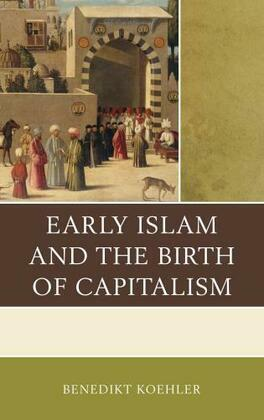 Early Islam and the Birth of Capitalism