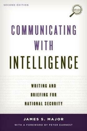 Communicating with Intelligence: Writing and Briefing for National Security