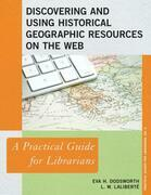 Discovering and Using Historical Geographic Resources on the Web: A Practical Guide for Librarians