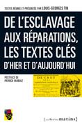 De l'esclavage aux réparations, les textes clés d'hier et d'aujourd'hui