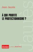 À qui profite le protectionnisme