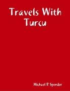Travels With Turcu
