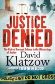 Justice Denied: The Role of Forensic Science in the Miscarriage of Justice