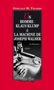 Un homme Klaus Klump & La Machine de Joseph Walser
