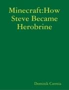 Minecraft:How Steve Became Herobrine