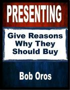 Presenting: Give Reasons Why They Should Buy