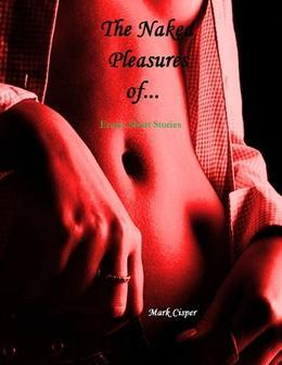 The Naked Pleasures Of